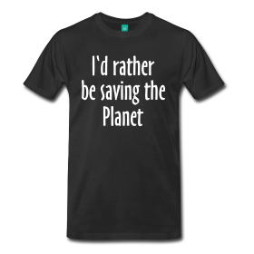 saving the planet t-shirts for world savers