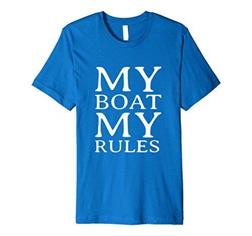 my boat my rules sail t-shirts