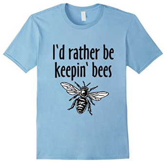 I'd rather be keepin bees beekeeper t-shirts