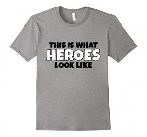 This is what heroes look like t-shirts white