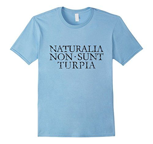Naturalia non sunt turpia t-shirts black