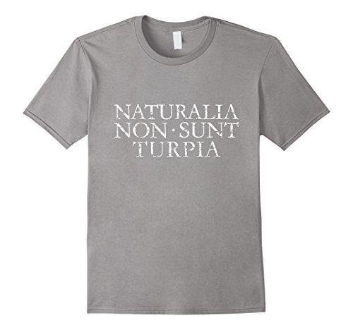 Naturalia non sunt turpia t-shirts white