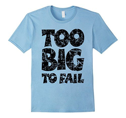 Too big to fail t-shirts distressed black