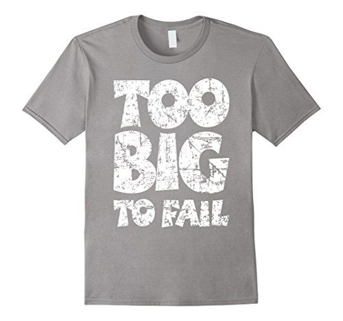 Too big to fail t-shirts distressed white