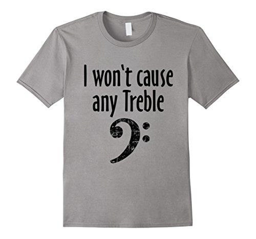 i wont cause any treble t-shirts black