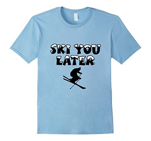 Ski you later t-shirt for skiers